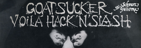 'Goatsucker/Voilà Hack'n' Slash' header